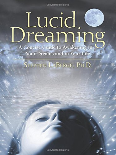Image of Lucid Dreaming: A Concise Guide to Awakening in Your Dreams and in Your Life
