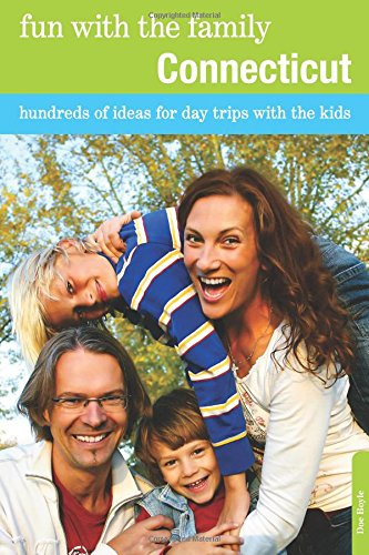 Fun with the Family Connecticut: Hundreds Of Ideas For Day Trips With The Kids (Fun with the Family - Vt Day Kids