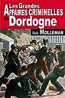 Dordogne Grandes Affaires Criminelles par Molleman