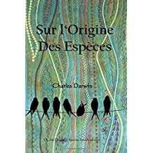 Sur l'Origine des Especes: The Origin of Species (French edition)