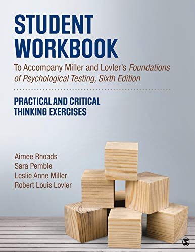 Student Workbook To Accompany Miller and Lovler's Foundations of Psychological Testing: Practical and Critical Thinking Exercises
