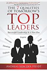 The 7 Qualities of Tomorrow´s Top Leaders: Successful Leadership in a New Era Paperback