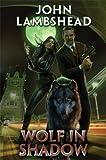 Wolf in Shadow, John Lambshead, 1476736618