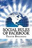Social Rules of Facebook, Travis Breeding, 1493660365