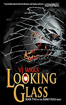 LOOKING GLASS: Book Two in the Award Winning Rabbit Hole Series (RabbitHole 2) by [WAKS, VJ]