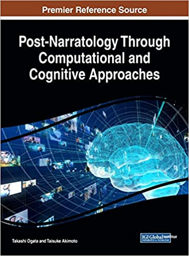 Post-Narratology Through Computational and Cognitive Approaches (Advances in Linguistics and Communication Studies Book