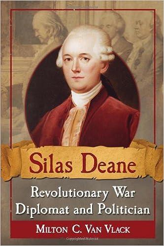 Silas Deane, Revolutionary War Diplomat and Politician