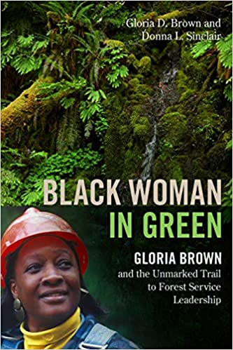 book cover: Black woman in green : Gloria Brown and the unmarked trail to forest service leadership