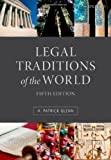 Legal Traditions of the World : Sustainable Diversity in Law, Glenn, H. Patrick, 019966983X