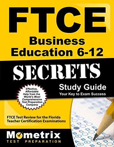 FTCE Business Education 6-12 Secrets Study Guide: FTCE Test Review for the Florida Teacher Certification Examinations