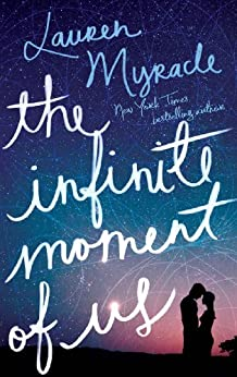 The Infinite Moment of Us by [Myracle, Lauren]