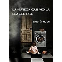 La muñeca que vio la luz del sol (Spanish Edition)