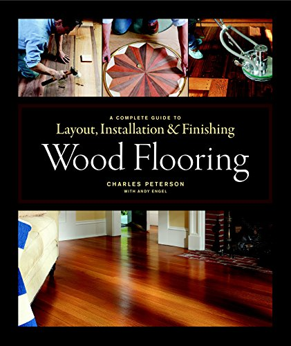 (Wood Flooring: A Complete Guide to Layout, Installation &)