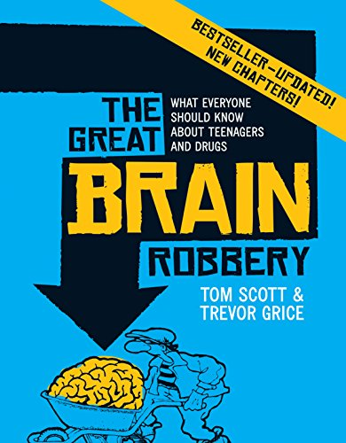 The Great Brain Robbery: What Everyone Should Know About Teenagers and Drugs (Effects Of Drug Addiction On The Family)