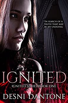 Ignited (The Ignited Series Book 1) by [Dantone, Desni, Laine, D.]