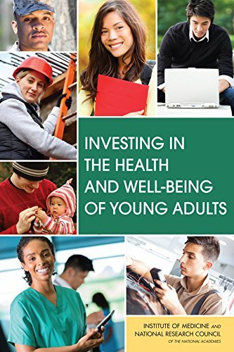 Investing in the Health and Well-Being of Young Adults by Safety, and Well-Being of Young Adults Committee on Improving the Health (2015-02-27)