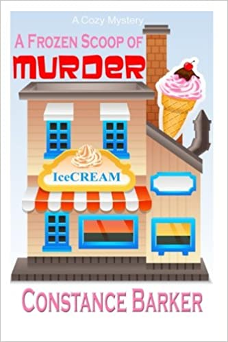 A Frozen Scoop of Murder: A Cozy Mystery: Volume 1 (Caesar's Creek Mystery Series)