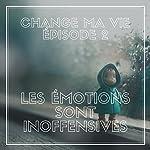 Les émotions sont inoffensives (Change ma vie 2) | Clotilde Dusoulier