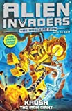 Alien Invaders 6: Krush - The Iron Giant by Silver, Max (2012) Paperback