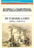 De Narmer a Ciro: 3150 a.C.-642 d.C (Aegyptiaca complutensia) (Spanish Edition)
