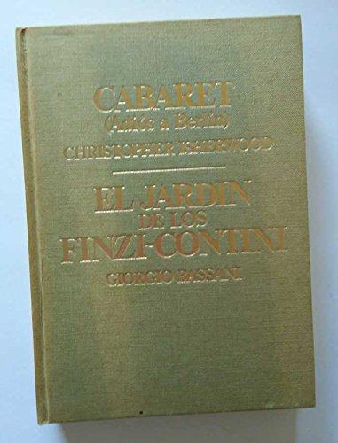 Cabaret Adiós a Berlin - El Jardín de los Finzi-Contini: Amazon.es: Christopher Isherwood - Giorgio Bassani, Novela: Libros