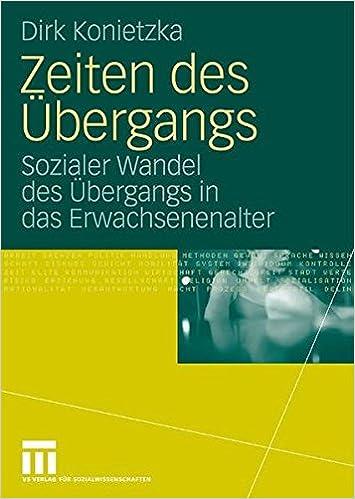 Kostenloser neuer Hörbuch-Download Zeiten des Übergangs: Sozialer Wandel des Übergangs in das Erwachsenenalter (German Edition) by Dirk Konietzka in German FB2 3531160664