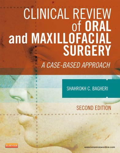 Clinical Review of Oral and Maxillofacial Surgery - E-Book: A Case-based Approach - http://medicalbooks.filipinodoctors.org