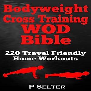 Bodyweight Cross Training WOD Bible Audiobook