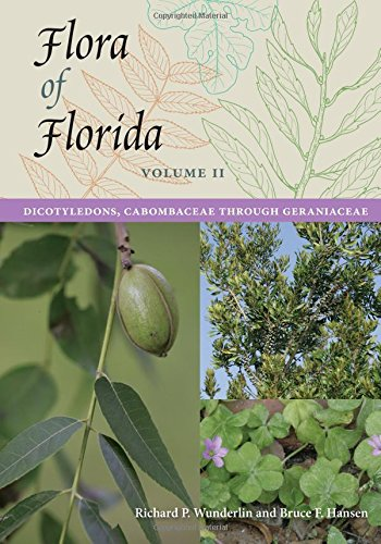 Flora Of Florida, Volume II: Dicotyledons, Cabombaceae Through Geraniaceae