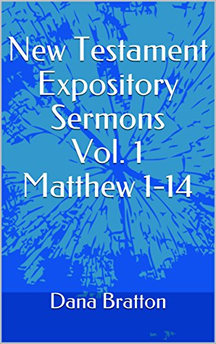 New Testament Expository Sermons Vol  1 Matthew 1-14