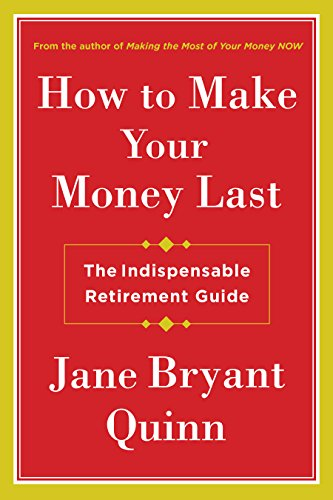 How to Make Your Money Last: The Indispensable Retirement Guide (Thorndike Press Large Print Lifestyles) (Best Retirement Spots In The Us)