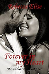 Forever in my Heart (The Subzero Series Book 4)