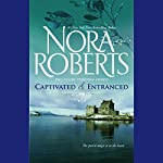 Captivated & Entranced  | Nora Roberts