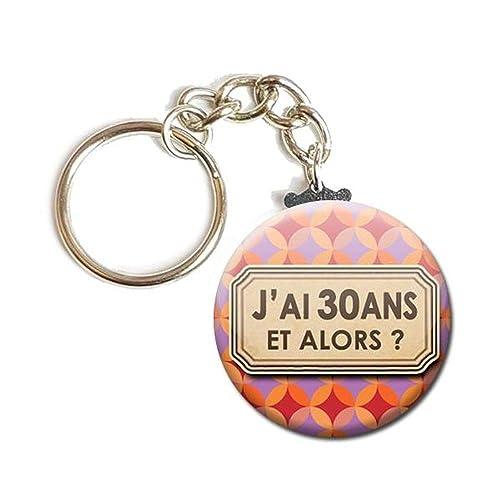 Idee Cadeau 30 Ans.Porte Cles Chainette 3 8 Cm J Ai 30 Ans Et Alors