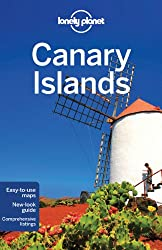 Canary Islands: Easy-to-use-maps. New-look guide. Comprehensive listings (Lonely Planet Canary Islands)