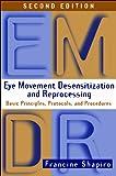 Image de Eye Movement Desensitization and Reprocessing (EMDR), Second Edition: Basic Principles, Protocols, and Procedures