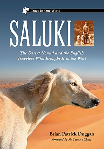 (Saluki: The Desert Hound and the English Travelers Who Brought It to the West (Dogs in Our World Series))