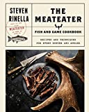 The MeatEater Fish and Game Cookbook: Recipes and Techniques for Every Hunter and Angler Pdf Epub Mobi