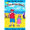 A Day at the Beach (Learn with Alex and Anna) (Volume 15)
