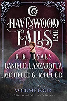 Havenwood Falls High Volume Four (Havenwood Falls High Collections Book 4) by [Ryals, R.K., Lanzarotta, Daniele, Miller, Michele G., Havenwood Falls Collective]