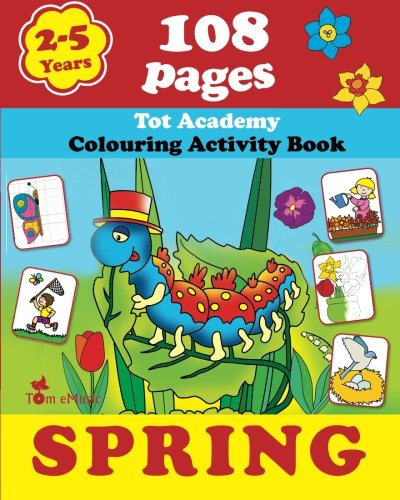 Spring: Coloring and Activity Book with Puzzles, Brain Games, Mazes, Dot-to-Dot & More for 2-5 Years Old Kids (Coloring Activity Book) (Volume 2)