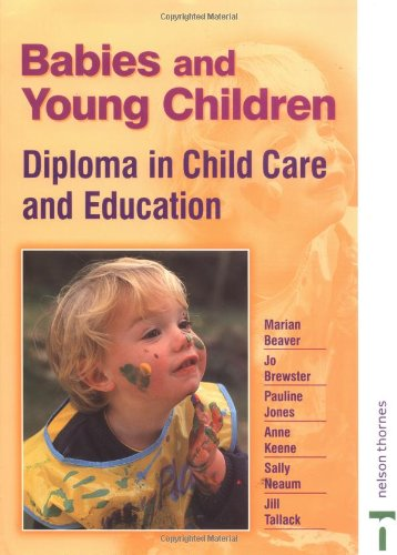 Babies and Young Children: Diploma in Childcare Ande Ducation