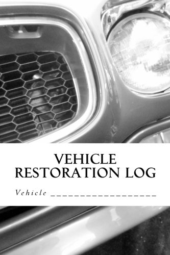 Vehicle Restoration Log: Vehicle Cover 7 (S M Car Journals)