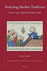 Analysing Muslim Traditions (Islamic History and Civilization)