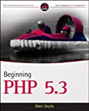 Beginning PHP 5.3, Matt Doyle, 0470413964