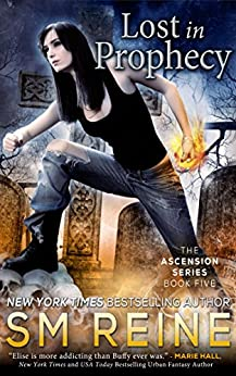 Lost in Prophecy: An Urban Fantasy Novel (The Ascension Series Book 5) by [Reine, SM]