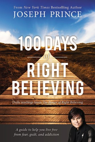 """""""100 Days of Right Believing - Daily Readings from The Power of Right Believing"""" av Joseph Prince"""