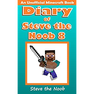 Diary of Steve the Noob 8 (An Unofficial Minecraft Book) (Diary of Steve the Noob Collection)