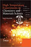 High Temperature Experiments in Chemistry and Materials Science, Ketil Motzfeldt, 1118457692