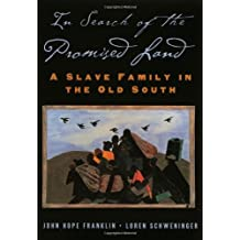 In Search of the Promised Land: A Slave Family in the Old South (New Narratives in American History)